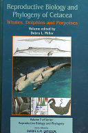 Reproductive Biology and Phylogeny of Cetacea  Whales  Porpoises and Dolphins