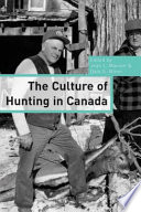 The Culture of Hunting in Canada Book