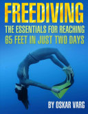 Freediving   The Essentials for Teaching 65 Feet In Just Two Days