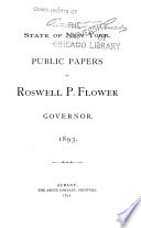Public Papers of Roswell P  Flower  Governor  1892  1894