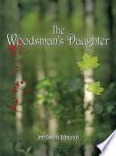 The Woodsman s Daughter