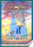 Ten Classic Jewish Children S Stories Book