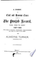 A Digest of Civil and Revenue Cases Reported in the Punjab Record., Vol. 22-35, 1887-1900