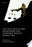 The New Regulatory Framework for Consumer Dispute Resolution Book