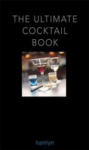 The Ultimate Cocktail Book Book PDF