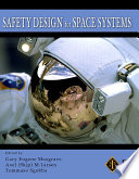 """Safety Design for Space Systems"" by Gary E. Musgrave Ph.D, Axel Larsen, Tommaso Sgobba"