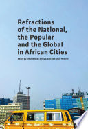 Refractions of the National  the Popular and the Global in African Cities