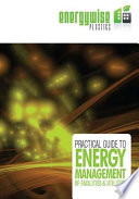Practical Guide to Energy Management of Facilities and Utilities