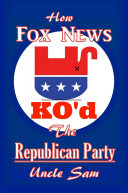 How Fox News KO d The Republican Party