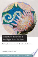 Quantum Theory and the Flight from Realism