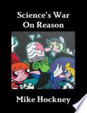 Science s War On Reason