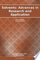 Solvents  Advances in Research and Application  2011 Edition