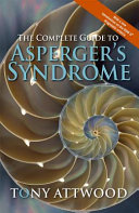 The Complete Guide to Asperger s Syndrome