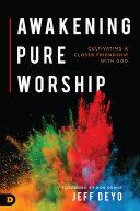 Awakening Pure Worship Pdf/ePub eBook