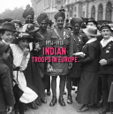 Indian Troops in Europe 1914-1918