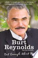 """But Enough About Me"" by Burt Reynolds"