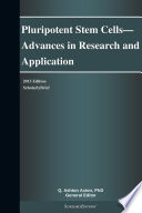 Pluripotent Stem Cells Advances In Research And Application 2013 Edition Book PDF