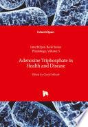 Adenosine Triphosphate in Health and Disease
