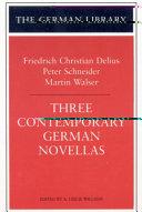 Three Contemporary German Novellas  Friedrich Christian Delius  Peter Schneider and Martin Walser