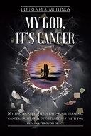 My God  It s Cancer