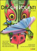 Draghi volanti. Fantastici aerei di carta