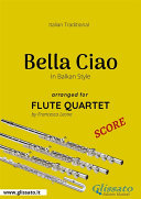 Pdf Bella Ciao - Flute Quartet SCORE Telecharger
