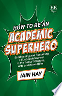 How to be an Academic Superhero
