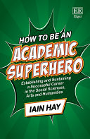 How to be an Academic Superhero [Pdf/ePub] eBook