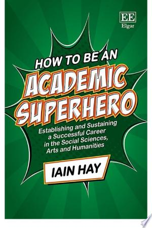 Download How to be an Academic Superhero Free Books - Dlebooks.net