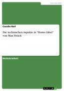 Die technischen Aspekte in Homo faber von Max Frisch