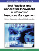 Best Practices and Conceptual Innovations in Information Resources Management  Utilizing Technologies to Enable Global Progressions