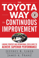 Pdf The Toyota Way to Continuous Improvement: Linking Strategy and Operational Excellence to Achieve Superior Performance Telecharger
