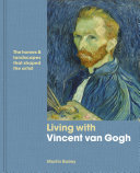 Living with Vincent van Gogh