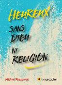 Pdf Heureux sans Dieu ni religion Telecharger