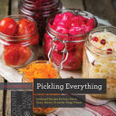 Pickling Everything: Foolproof Recipes for Sour, Sweet, Spicy, Savory, Crunchy, Tangy Treats (Countryman Know How) Pdf/ePub eBook