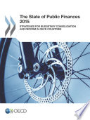 The State Of Public Finances 2015 Strategies For Budgetary Consolidation And Reform In Oecd Countries