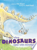 When Dinosaurs Came with Everything Elise Broach Cover