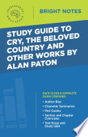 Study Guide to Cry  The Beloved Country and Other Works by Alan Paton
