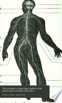 The Principles of Physiology Applied to the Preservation of Health  and to the Improvement of Physical and Mental Education