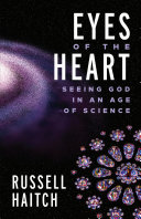 Eyes of the Heart  Seeing God in an Age of Science