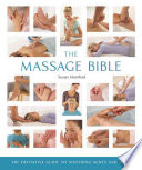"""The Massage Bible: The Definitive Guide to Soothing Aches and Pains"" by Susan Mumford"