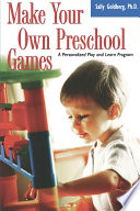 Make Your Own Preschool Games, A Personalized Play And Learn Program by Sally Goldberg PDF