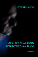 Jeremy Clarkson Borrowed My Blog   Volume 2