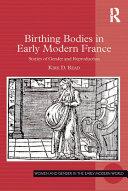 Birthing Bodies in Early Modern France [Pdf/ePub] eBook
