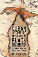 Cuban literature in the age of black insurrection: Manzano, Plácido, and Afro-Latino religion