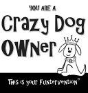 Crazy Dog Owner