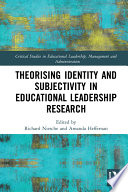 Theorising Identity and Subjectivity in Educational Leadership Research
