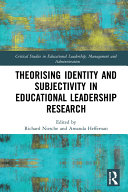 Pdf Theorising Identity and Subjectivity in Educational Leadership Research Telecharger