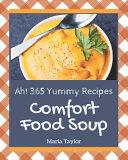 Ah 365 Yummy Comfort Food Soup Recipes