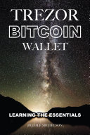 Trezor Bitcoin Wallet  Learning the Essentials